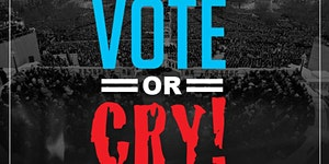The Vote Or Cry Party