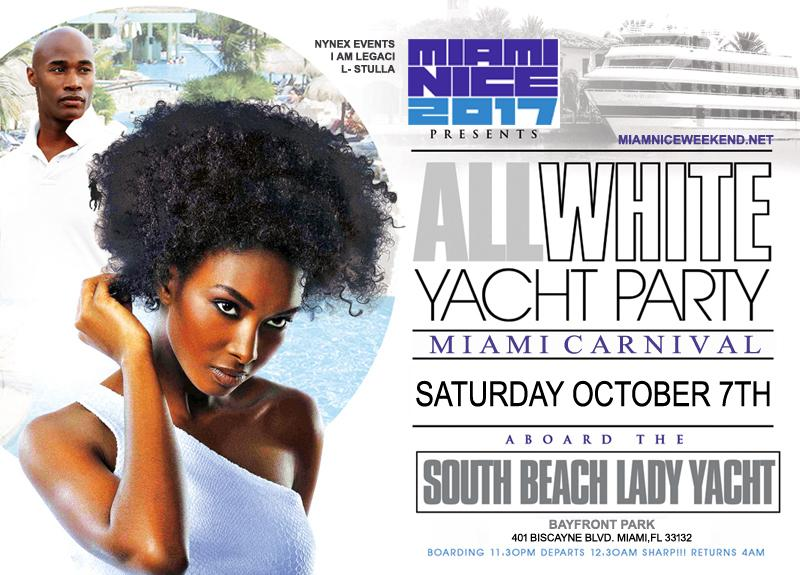 MIAMI NICE 2017 THE ANNUAL MIAMI CARNIVAL ALL WHITE YACHT PARTY - COLUMBUS DAY WEEKEND