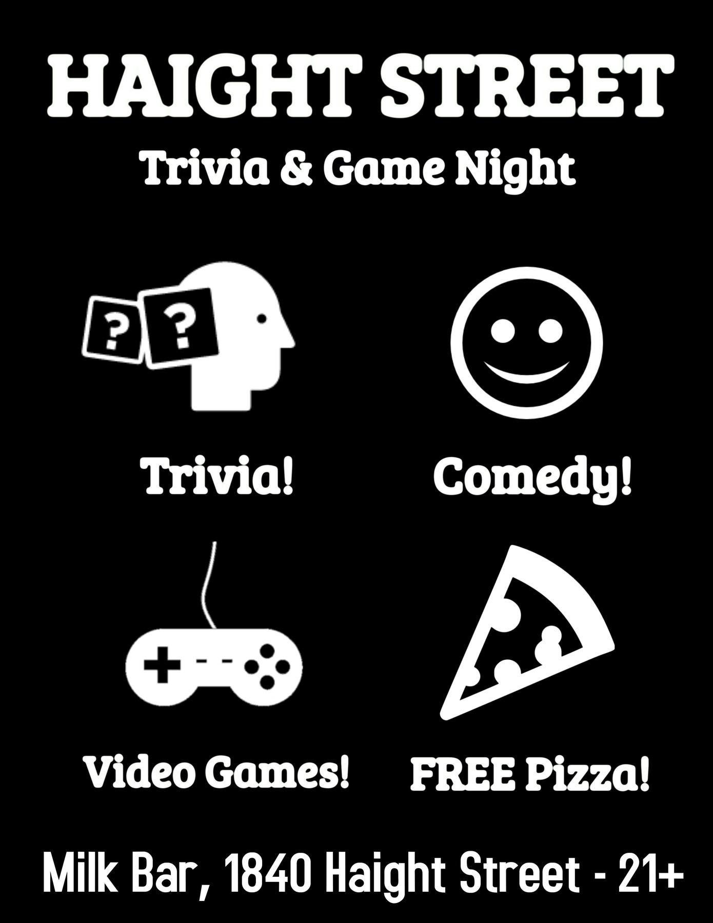 Haight Street Trivia, Comedy, Gaming & FREE P