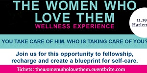 The Women Who Love Them Wellness Experience