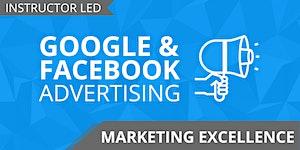 Marketing Excellence: Google & Facebook Advertising...