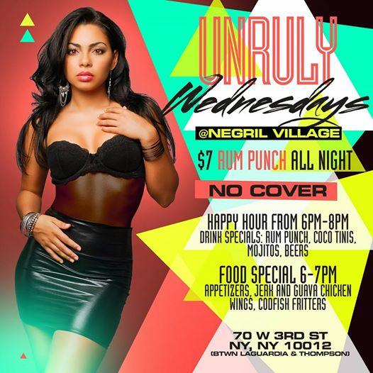Unruly Wednesdays afterwork  No cover for all $7 rum punch allnight. Unruly Wednesdays afterwork  No cover for all $7 rum punch allnight