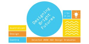 Opening Night Designing Bright Futures: Selected UNSW...