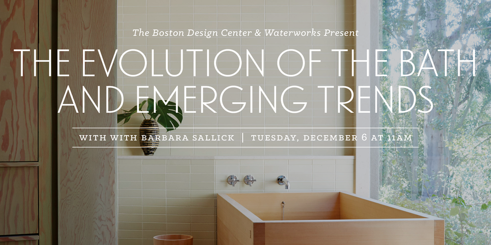 The Evolution Of Bath And Emerging Trends With Barbara Sallick Tickets Tue Dec 6 2016 At 1100 AM