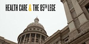 Health Care and the 85th Legislature