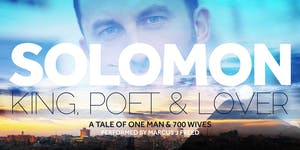 SOLOMON: KING, POET LOVER -  A Comedy About One Man &...
