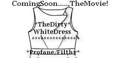 *LadyPhenomena* Presents...,*TheDirty WhiteDress* Est. 2000~ tickets