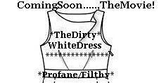 *LadyPhenomena* Presents...,*TheDirty WhiteDress* Est. 2000~