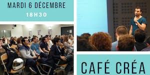 Café Créa - Networking & entrepreneuriat du 6 décembre...