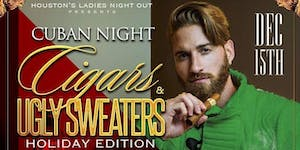 Cuban Night ~ Cigars & Ugly Sweaters Holiday Edition