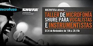 Taller de Microfonía Shure para vocalistas e...
