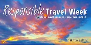Responsible Travel Week 2017 #rtweek17