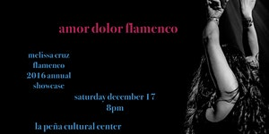 Amor Dolor Flamenco – Melissa Cruz 2016 Showcase