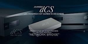Ven. 9 & Sam. 10 décembre : Présentation dCS Network...