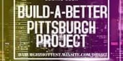 BUILD-A-BETTER Pittsburgh Project
