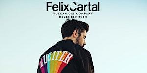 Felix Cartal // Dec 29th  // Vulcan Gas Company