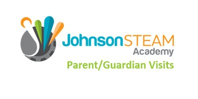 Johnson STEAM Academy Magnet School Parent/Guardian Visits