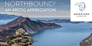 Northbound! An Arctic Appreciation