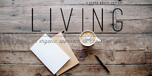 LIVING: A Young Adult Retreat