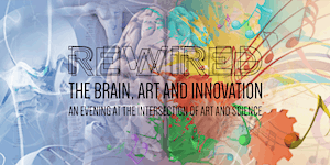 Rewired: the Brain, Art and Innovation