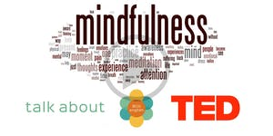 Talk about TED - Mindfulness and the role the city of...