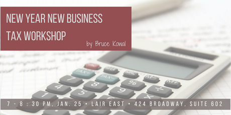 new year new business tax workshop by bruce kowal tickets advanced concepts business