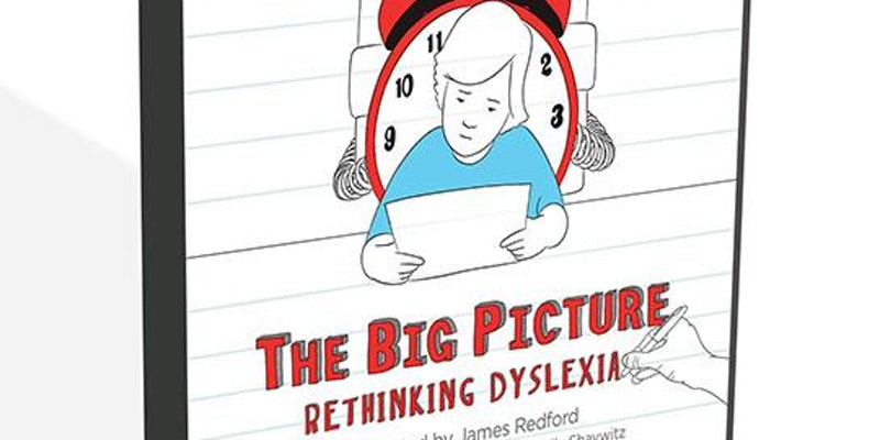Rethinking How Students With Dyslexia >> Movie Screening The Big Picture Rethinking Dyslexia March 2