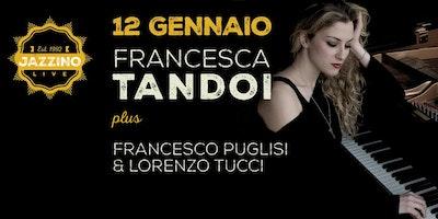 Francesca Tandoi plus Francesco Puglisi & Lorenzo Tucci live at Jazzino Cagliari