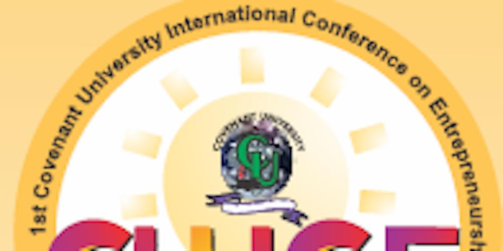 1st covenant university international conference on 1st covenant university international conference on entrepreneurship cu ice 2017 tickets mon jun 12 2017 at 400 pm eventbrite publicscrutiny Images