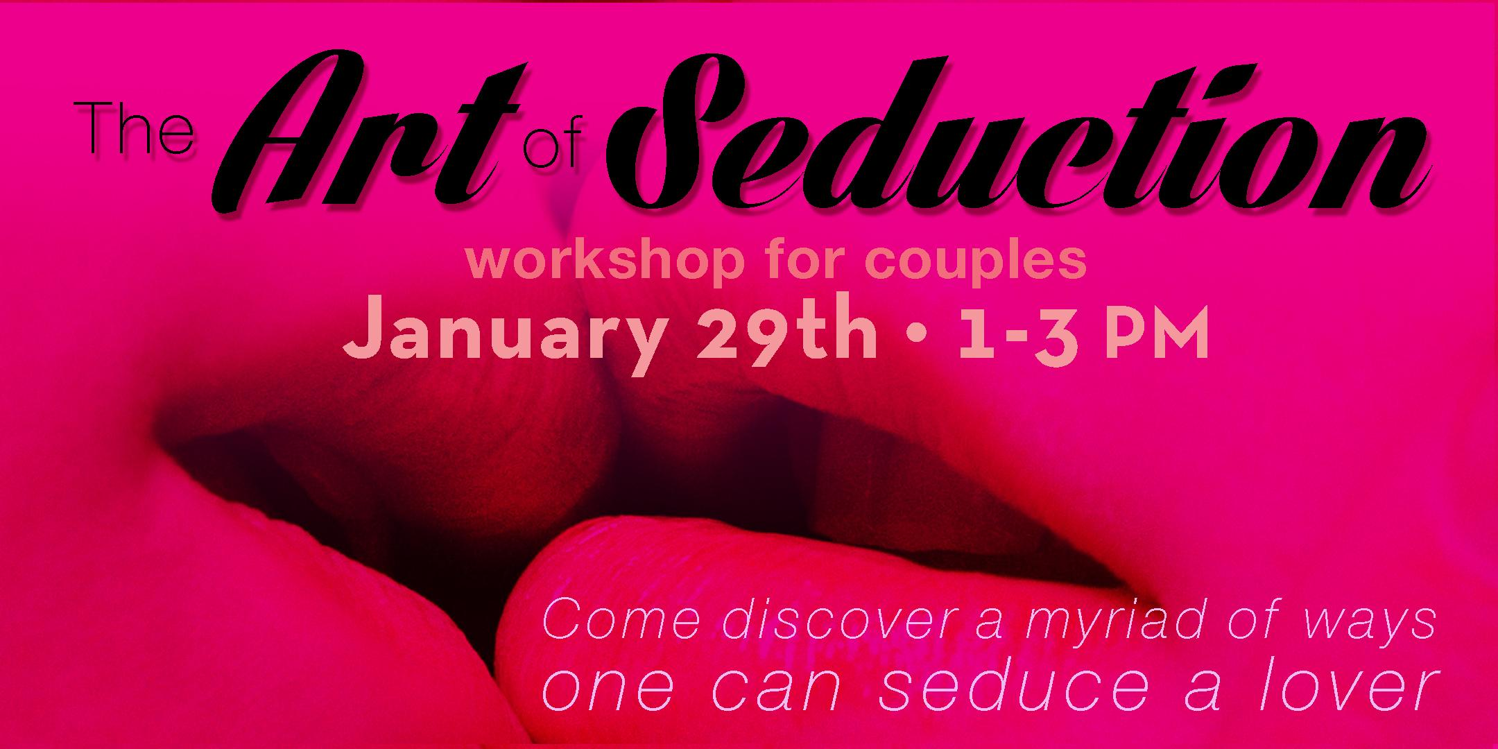 The Art of Seduction Workshop for Couples