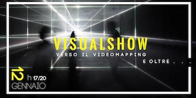 Visual Show: verso il Video Mapping e oltre...