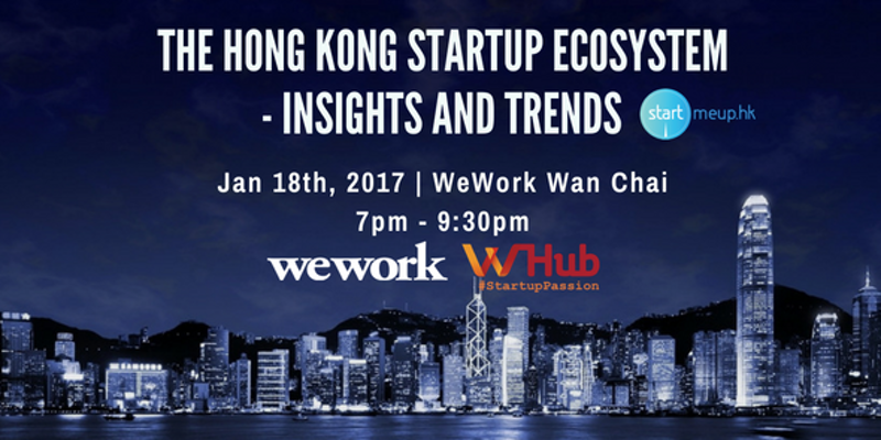 W Hub's HK Startup Ecosystem - Insights and Trends - 5 events you can't miss at StartmeupHK Festival 2017