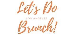 #100BusinessGirls Let's Do Brunch! LA