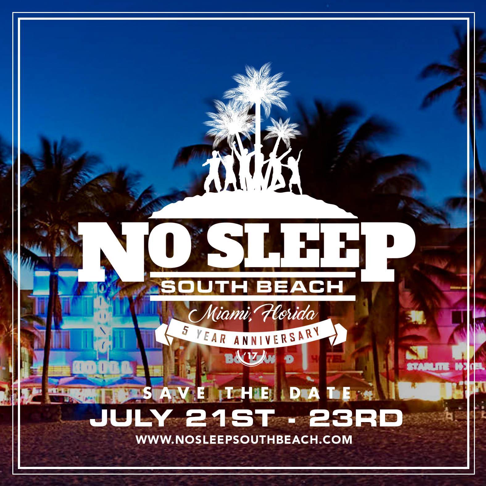 5th Annual No Sleep South Beach Weekend 2017. 5th Annual No Sleep South Beach Weekend 2017