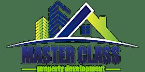 Property Development Master Class 2017 - Early  Bird...
