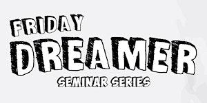 Friday Dreamer -  Cap TV
