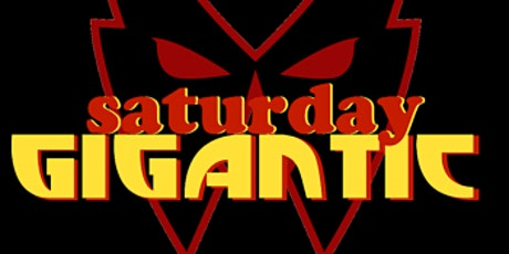 SATURDAY GIGANTIC - Comedy Show tickets