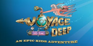 Voyage to the Deep