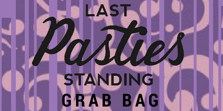 Last Pasties Standing: Grab Bag tickets