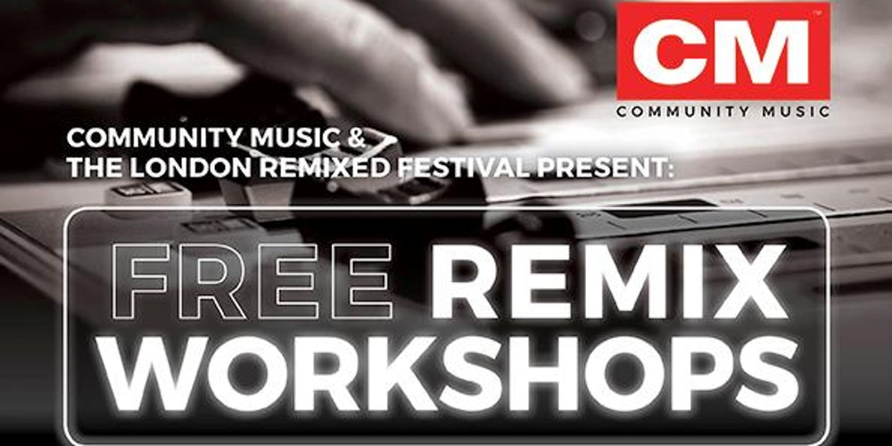 Free Remix Fair with London Remixed Festival  amp  Community Music Tickets  Sat    Feb      at         Eventbrite Eventbrite