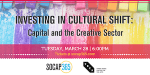 Investing in Cultural Shift: Capital and the Creative...
