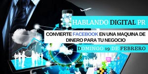 HABLANDO DIGITAL PR| Convierte FACEBOOK en una Maquina...