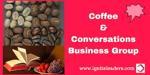 Coffee & Conversations Business Group (4 part series)...