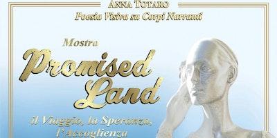 PROMISED LAND - Poesia Visiva su Corpi Narranti di Anna Totaro