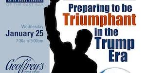 BEO/FBL Preparing to be Triumphant in the Trump Era