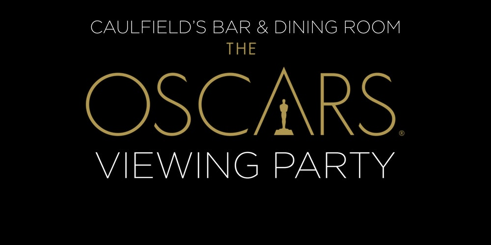 The Oscars Viewing Party At Caulfields Bar And Dining Room Tickets Sun Feb 26 2017 330 PM