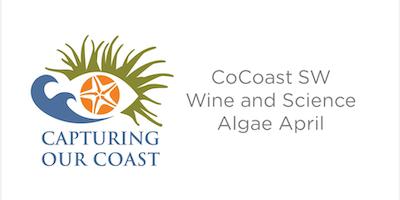 Capturing Our Coast Wine & Science - Algae April - MBA