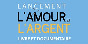 L'AMOUR ET L'ARGENT • Projection film + lancement de...