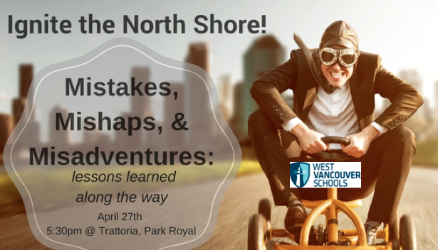 Ignite the North Shore: Mistakes, Mishaps & M