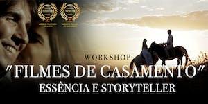 """WORKSHOP """"FILMES DE CASAMENTO""""  Essência e Storytelling"""